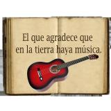 El que agradece que en la tierra haya música.