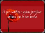 El que justifica o quiere justificar un mal que le han hecho.