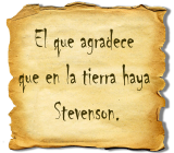 El que agradece que en la tierra haya Stevenson.
