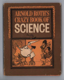 Arnold Roth's Crazy Book of Science (1971) (inscribed)