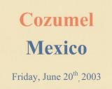 2003 - Caribbean Cruise 6 - Cozumel, Mexico