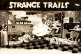 Strange Trails part one