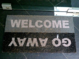WELCOME-GO AWAY
