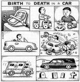From birth to death in a car.