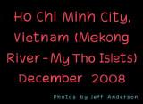 Ho Chi Minh City (Mekong River), Vietnam (December 2008)