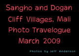 Sangho and Dogan Cliff Villages, Mali (March 2009)