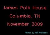 James Polk House, Columbia, TN (November 2009)