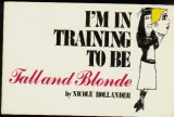 I'm Training To Be Tall And Blonde (1979) (inscribed)