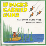 If Ducks Carried Guns, and Other Ifabilities (1988) (inscribed)