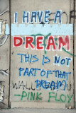 West Bank Separation Wall graffiti - I have a dream. This is not part of that dream