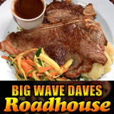 Big Wave Daves Roadhouse