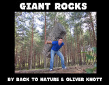 Giant Rocks™ by Oliver Knott & Back to Nature