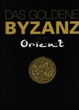 Das Goldene Bizanz