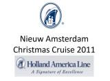 Nieuw Amsterdam Christmas Cruise 2011