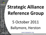 Strategic Alliance Reference Group 5 October 2011