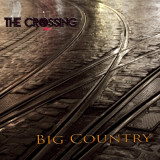 # 22 Big Country: The Crossing