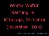 White Water Rafting in Kitaluga, Sri Lanka (December 2010)