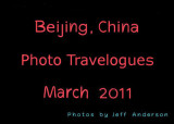 Beijing, China Photo Travelogues (March 2011)