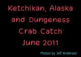 Ketchikan, Alaska and Dungeness Crab Catch (June 2011)