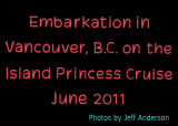 Embarkation in Vancouver, B.C. and Cruise Ship Photos (June 2011)