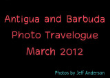 Antigua and Barbuda Photo Travelogue (March 2012)