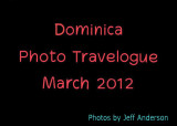 Dominica Photo Travelogue (March 2012)
