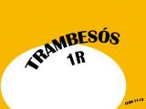 Trambesós 1r
