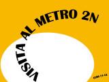 VISITA AL METRO 2N