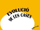 EVOLUCIÓ DE LES CASES