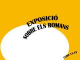 EXPOSICIÓ SOBRE ELS  ROMANS