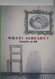 What?  Already? Searle at 90 (2010) (Signed, limited ed., No. 135 of 280)
