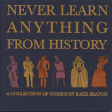 Never Learn Anything From History (2009) (inscribed with original drawing)