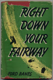 Right Down Your Fairway (1947) (inscribed)