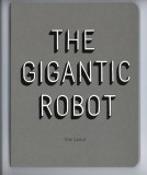 The Gigantic Robot (2009) (inscribed with original drawing)