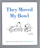 They Moved My Bowl (2007) (signed)