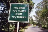 The More You Hurry The More You Worry (Dehra Dun)