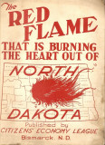 The Red Flame.That Is Burning The Heart Out Of North Dakota (1919)