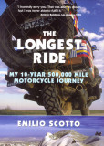 Emilio Scotto book: THE LONGEST RIDE, My 10-Year 500,000 Mile Motorcycle Journey (232 pages, 250 photos)