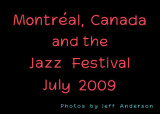 Montréal, Canada  and the Jazz Festival (July 2009)