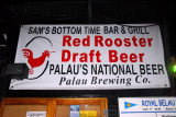 Red Rooster Draft Beer, Sam's Bottom Time Bar & Grill, Malakal Island, Palau