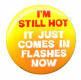 But I'm still hot