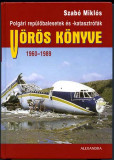 2006 - Szabo Miklos aircraft accident book Voros Konyve 1960-1989 Hungarian edition