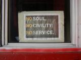 No Soul, No Civility, No Service