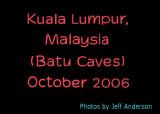 Kuala Lumpur, Malaysia (Batu Caves) (October 2006)