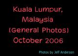 Kuala Lumpur, Malaysia (General Photos) (October 2006)