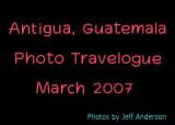 Antigua, Guatemala (March 2007)