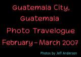 Guatemala City, Guatemala (February - March 2007)
