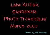 Lake Atitlán, Guatemala (March 2007)