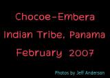 Chocoe-Embera Indian Tribe, Panama (February 2007)