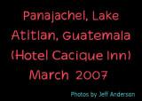 Panajachel, Lake Atitlan, Guatemala (Hotel Cacique Inn) (March 2007)